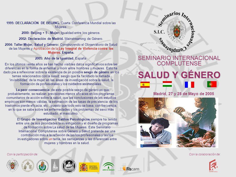 SEMINARIO INTERNACIONAL COMPLUTENSE SALUD Y GÉNERO Madrid, 27 y 28 de Mayo de 2005 1995: DECLARACIÓN DE BEIJING.