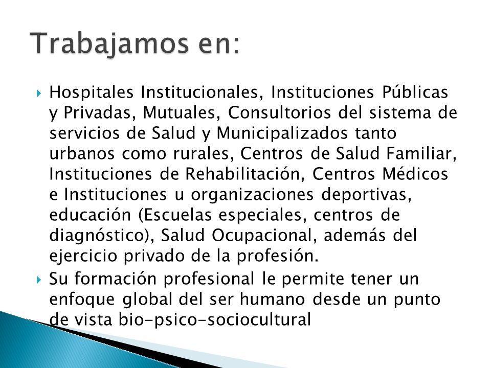 Hospitales Institucionales, Instituciones Públicas y Privadas, Mutuales, Consultorios del sistema de servicios de Salud y Municipalizados tanto urbano