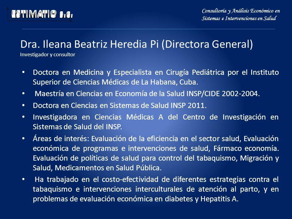 Dra. Ileana Beatriz Heredia Pi (Directora General) Investigador y consultor Doctora en Medicina y Especialista en Cirugía Pediátrica por el Instituto