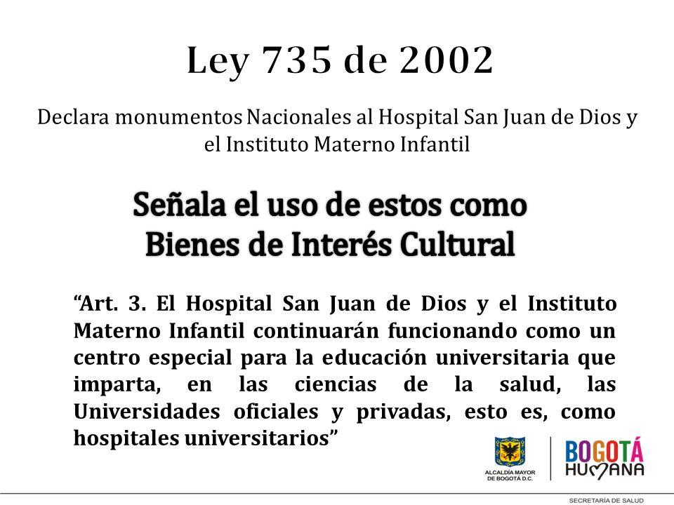 Declara monumentos Nacionales al Hospital San Juan de Dios y el Instituto Materno Infantil Art. 3. El Hospital San Juan de Dios y el Instituto Materno