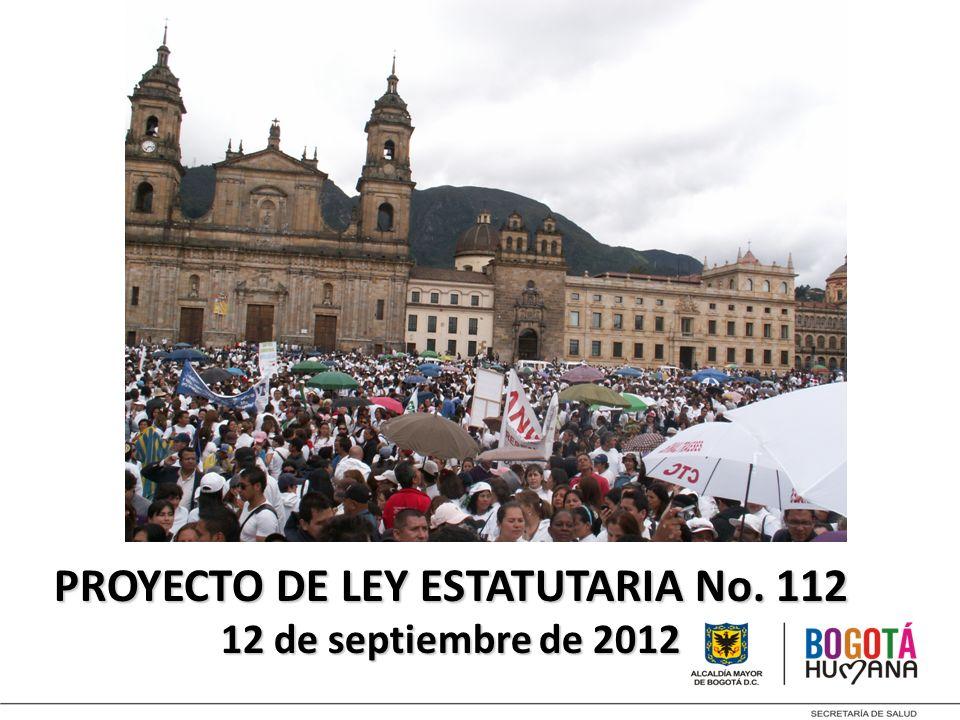 PROYECTO DE LEY ESTATUTARIA No. 112 12 de septiembre de 2012