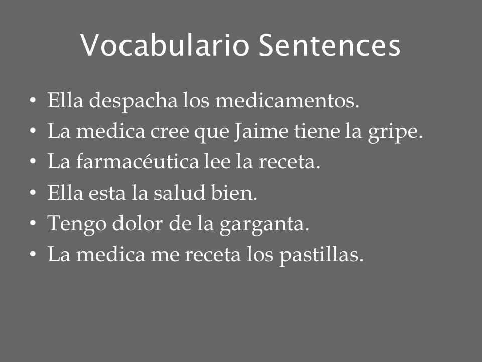 Vocabulario Sentences Ella despacha los medicamentos.