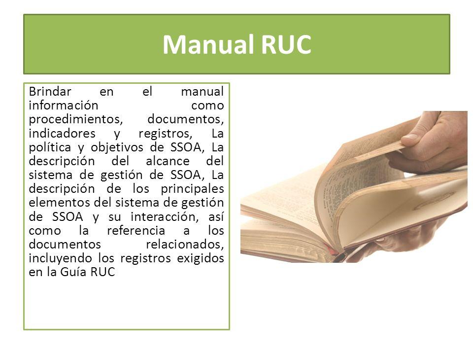 Manual RUC Brindar en el manual información como procedimientos, documentos, indicadores y registros, La política y objetivos de SSOA, La descripción