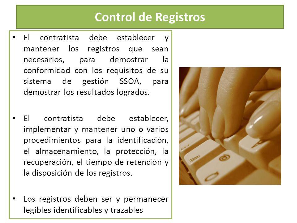 Control de Registros El contratista debe establecer y mantener los registros que sean necesarios, para demostrar la conformidad con los requisitos de