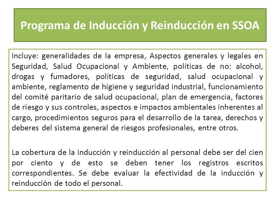 Programa de Inducción y Reinducción en SSOA Incluye: generalidades de la empresa, Aspectos generales y legales en Seguridad, Salud Ocupacional y Ambie