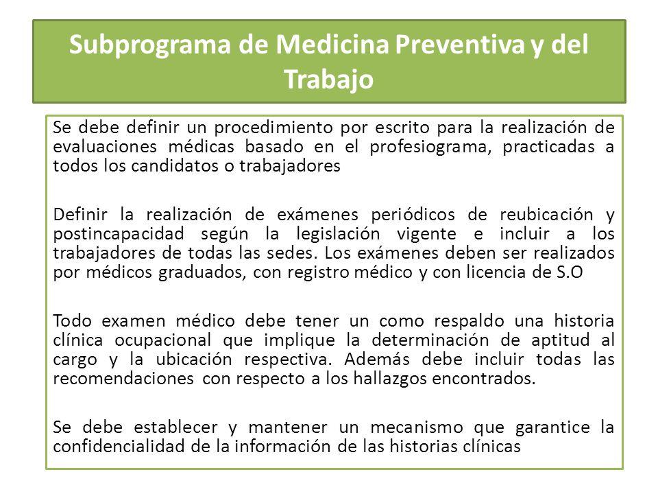 Subprograma de Medicina Preventiva y del Trabajo Se debe definir un procedimiento por escrito para la realización de evaluaciones médicas basado en el