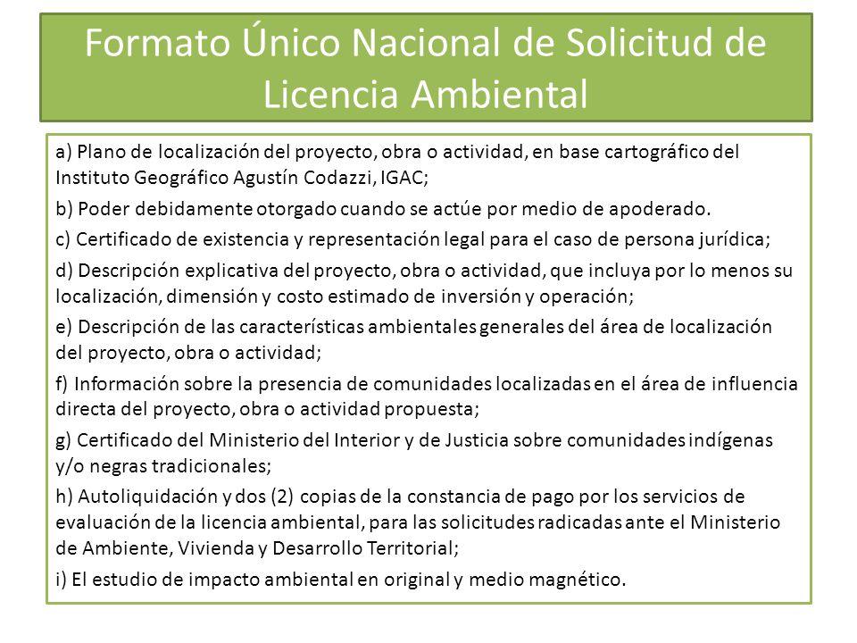 Formato Único Nacional de Solicitud de Licencia Ambiental a) Plano de localización del proyecto, obra o actividad, en base cartográfico del Instituto