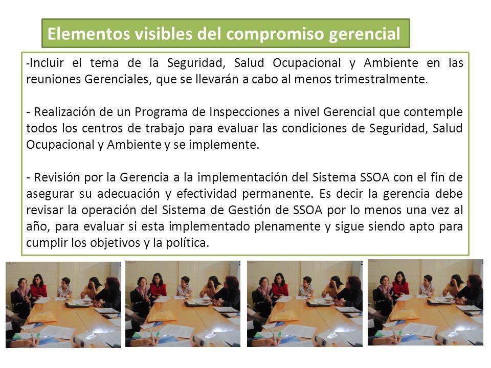 Elementos visibles del compromiso gerencial - Incluir el tema de la Seguridad, Salud Ocupacional y Ambiente en las reuniones Gerenciales, que se lleva