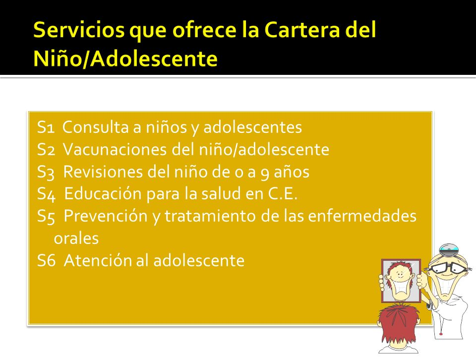 S1 Consulta a niños y adolescentes S2 Vacunaciones del niño/adolescente S3 Revisiones del niño de 0 a 9 años S4 Educación para la salud en C.E. S5 Pre