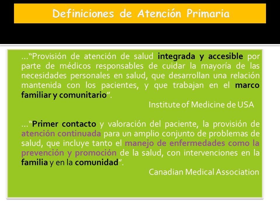 …Provisión de atención de salud integrada y accesible por parte de médicos responsables de cuidar la mayoría de las necesidades personales en salud, q