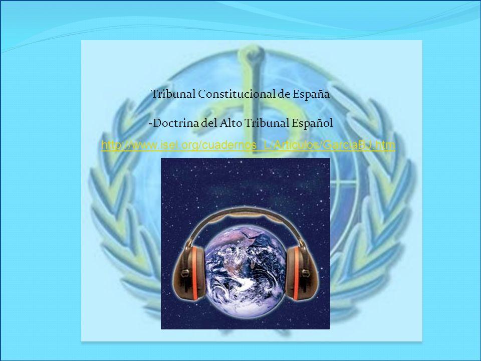 Tribunal Constitucional de España -Doctrina del Alto Tribunal Español http://www.isel.org/cuadernos_L/Articulos/GarciaBJ.htm