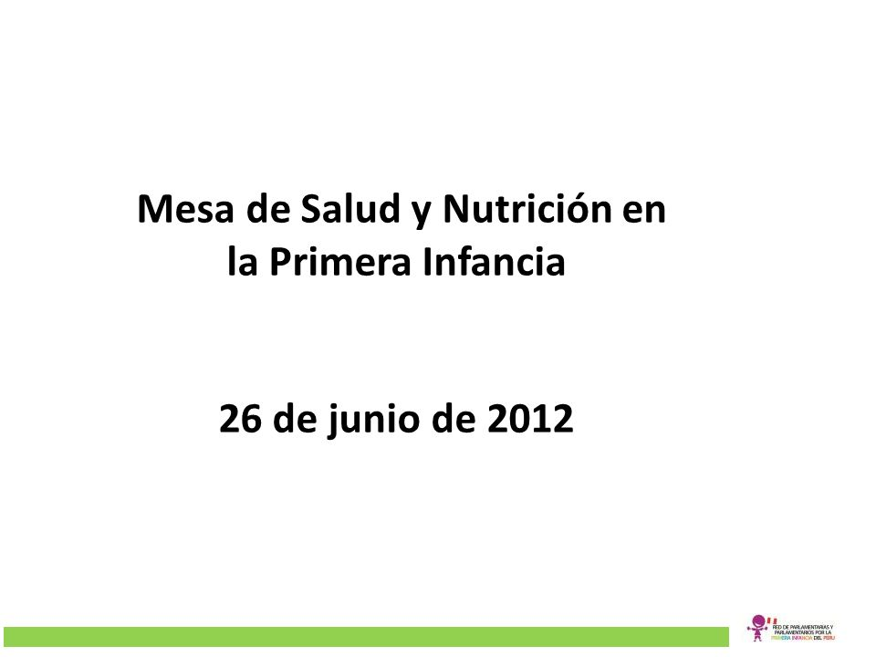 Mesa de Salud y Nutrición en la Primera Infancia 26 de junio de 2012