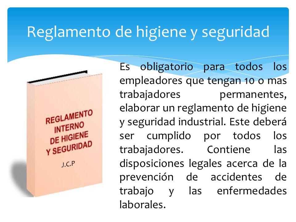 Reglamento de higiene y seguridad Es obligatorio para todos los empleadores que tengan 10 o mas trabajadores permanentes, elaborar un reglamento de hi