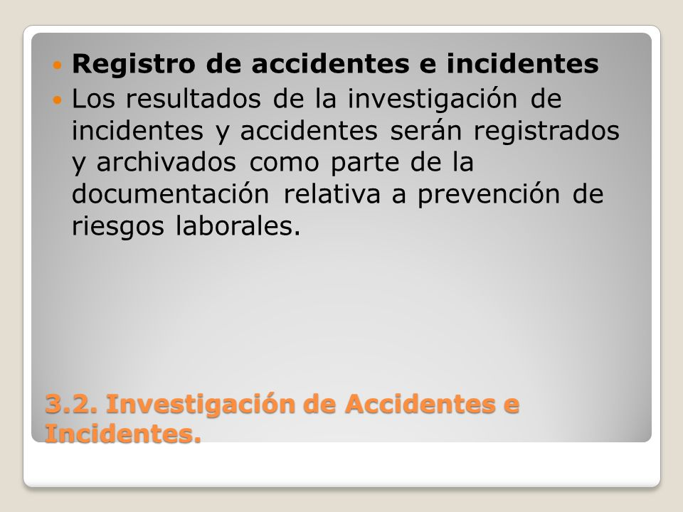 3.2.Investigación de Accidentes e Incidentes.