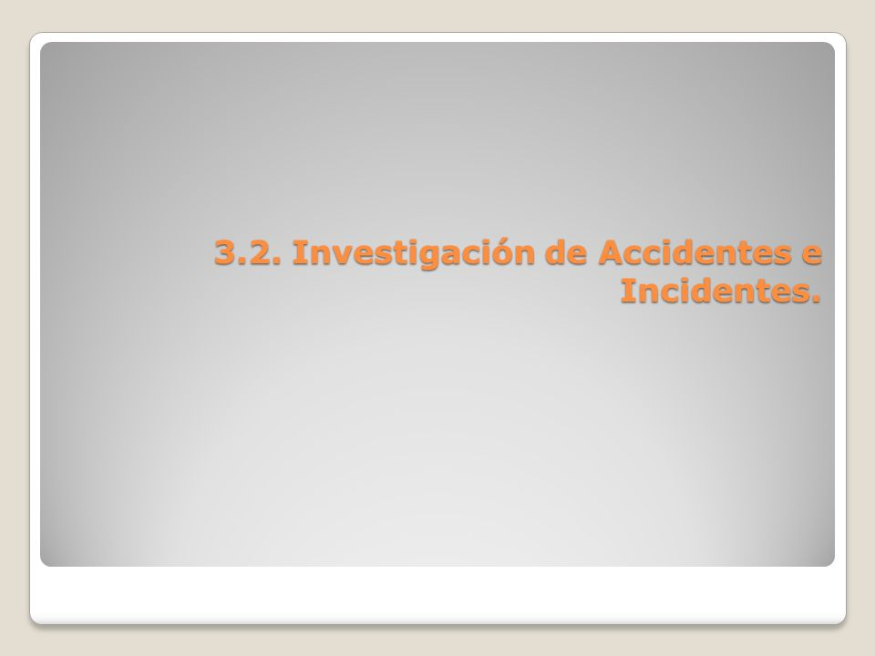 3.2. Investigación de Accidentes e Incidentes.