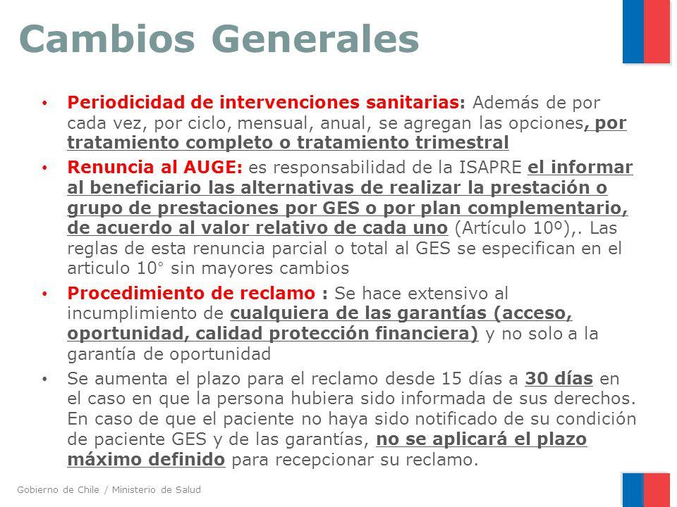 Gobierno de Chile / Ministerio de Salud Cambios Generales Periodicidad de intervenciones sanitarias: Además de por cada vez, por ciclo, mensual, anual
