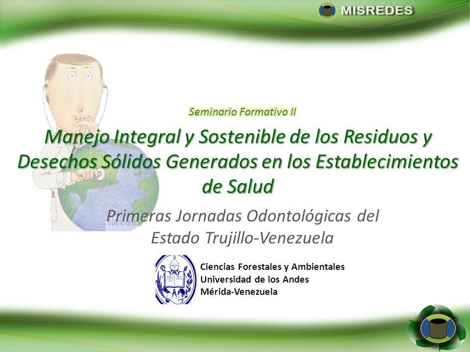 Manejo Integral y Sostenible de los Residuos y Desechos Sólidos Generados en los Establecimientos de Salud Primeras Jornadas Odontológicas del Estado