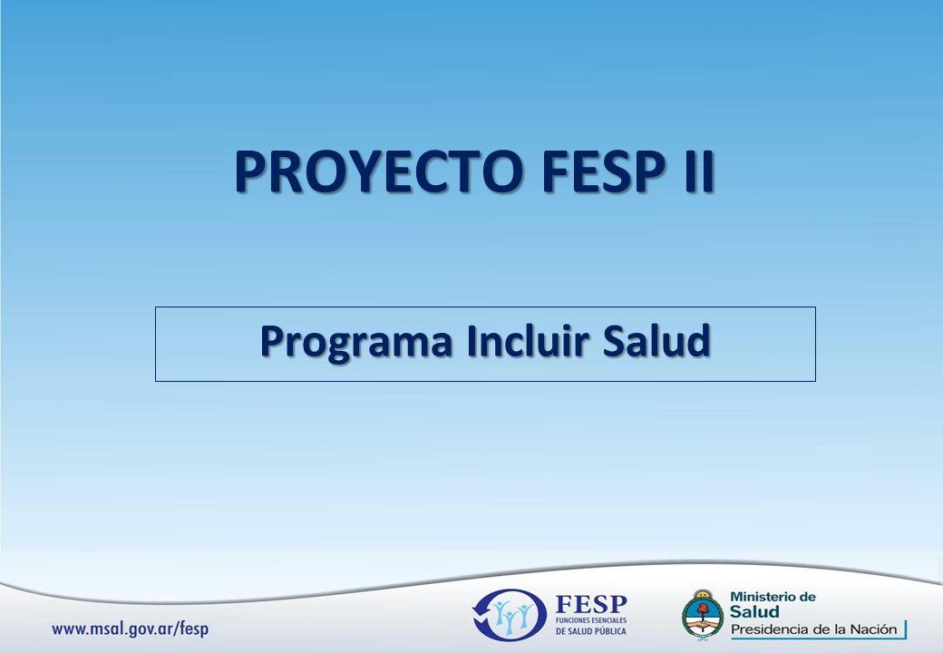 PROYECTO FESP II Programa Incluir Salud
