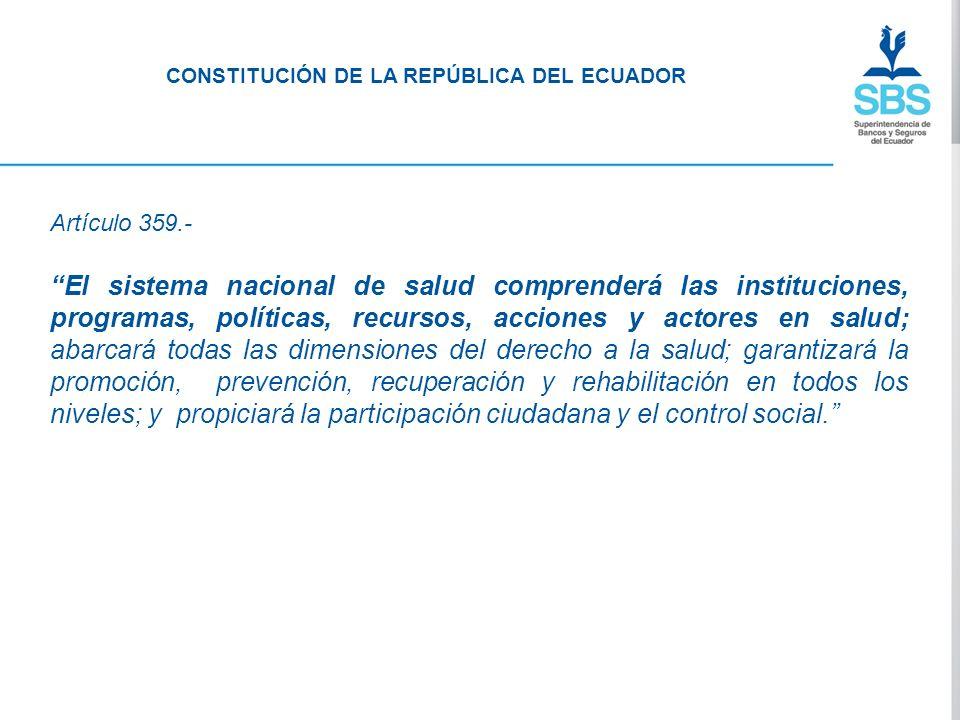 Artículo 359.- El sistema nacional de salud comprenderá las instituciones, programas, políticas, recursos, acciones y actores en salud; abarcará todas