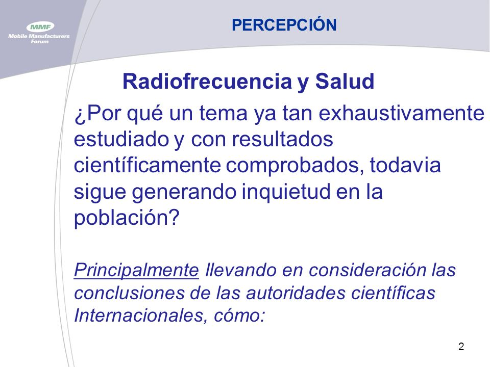 3 PERCEPCIÓN Health Protection Agency (HPA) Independent Advisory Group on Non-Ionizing Radiation (AGNIR) (Reino Unido).