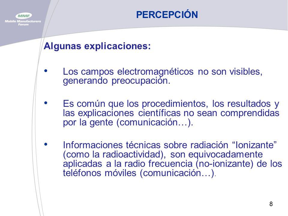8 PERCEPCIÓN Algunas explicaciones: Los campos electromagnéticos no son visibles, generando preocupación.