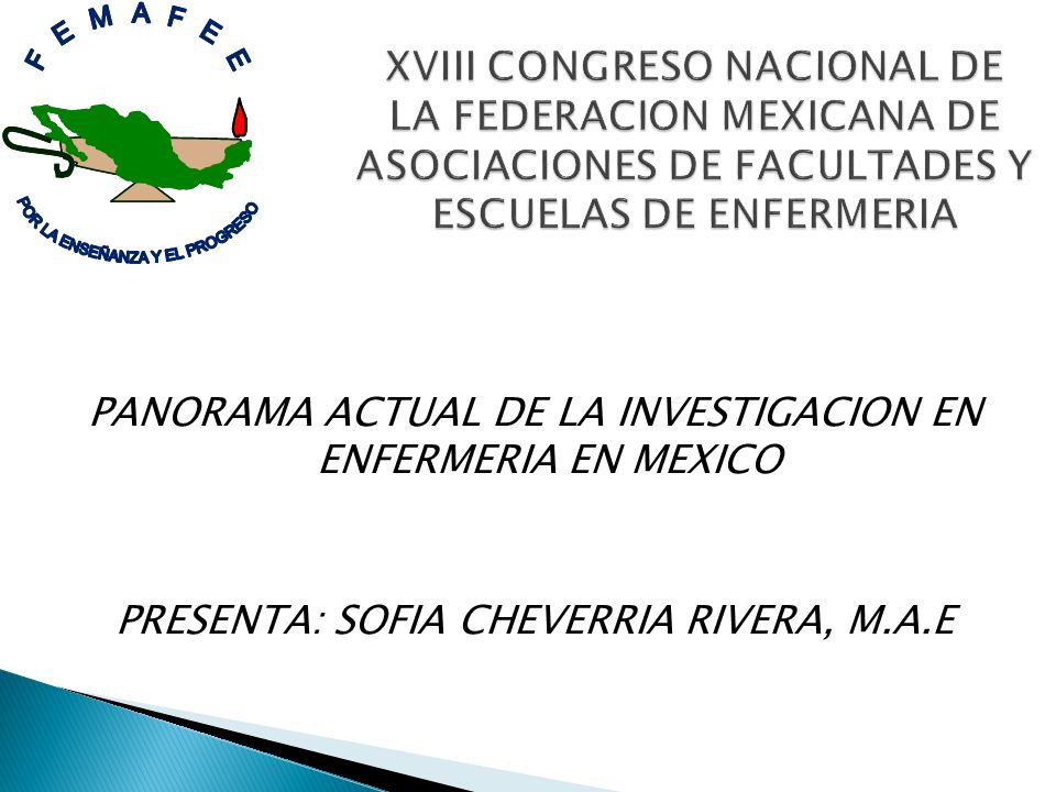 PANORAMA ACTUAL DE LA INVESTIGACION EN ENFERMERIA EN MEXICO PRESENTA: SOFIA CHEVERRIA RIVERA, M.A.E