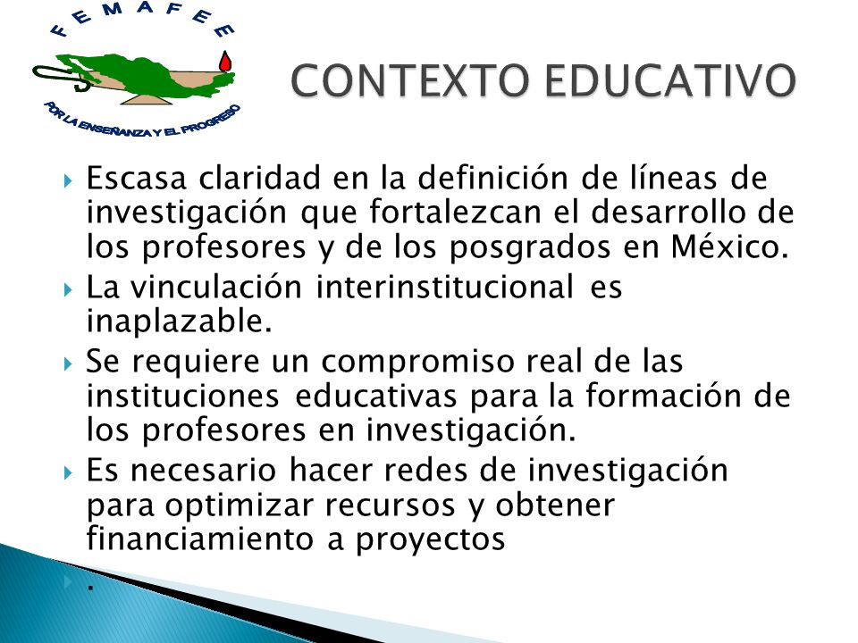 Escasa claridad en la definición de líneas de investigación que fortalezcan el desarrollo de los profesores y de los posgrados en México. La vinculaci