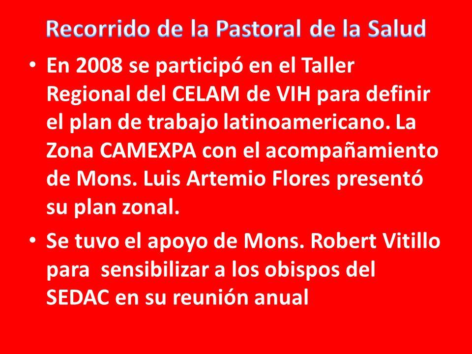 En 2008 se participó en el Taller Regional del CELAM de VIH para definir el plan de trabajo latinoamericano.