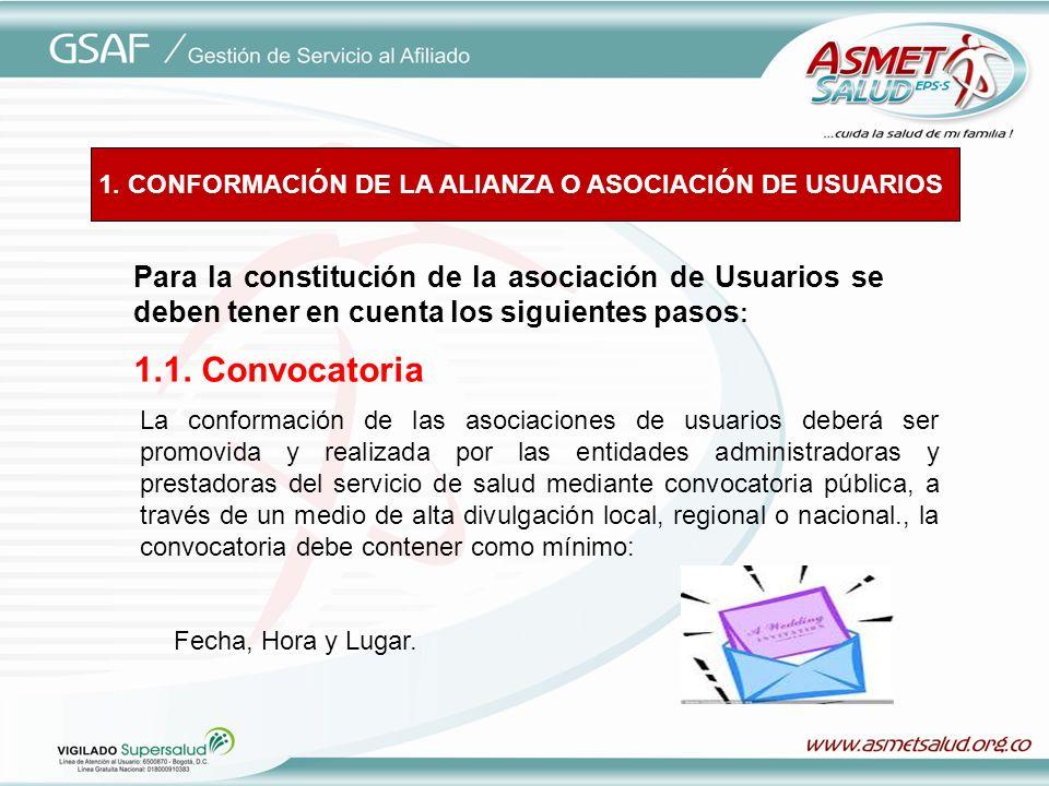 1. CONFORMACIÓN DE LA ALIANZA O ASOCIACIÓN DE USUARIOS Para la constitución de la asociación de Usuarios se deben tener en cuenta los siguientes pasos