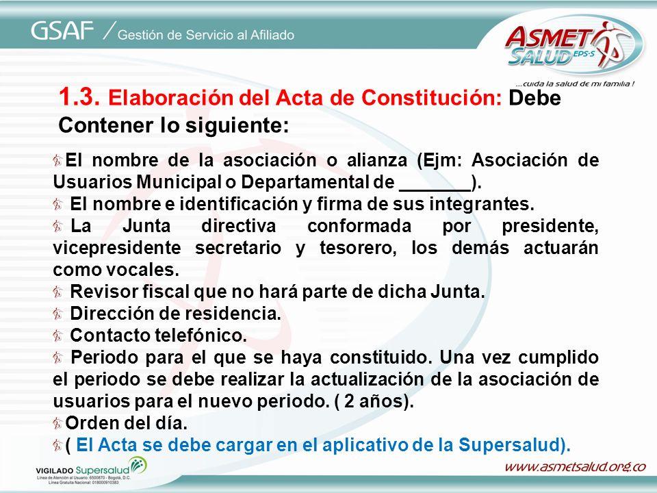 1.3. Elaboración del Acta de Constitución: Debe Contener lo siguiente: El nombre de la asociación o alianza (Ejm: Asociación de Usuarios Municipal o D