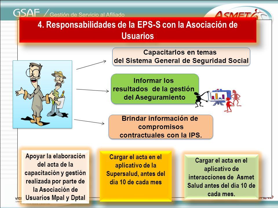 Capacitarlos en temas del Sistema General de Seguridad Social Capacitarlos en temas del Sistema General de Seguridad Social Informar los resultados de