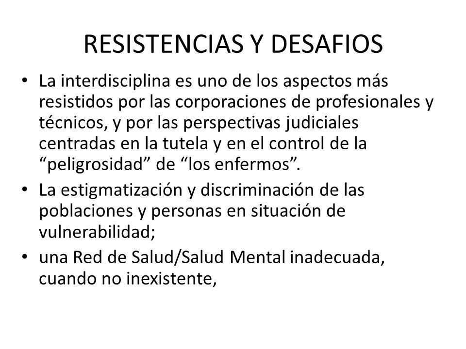 RESISTENCIAS Y DESAFIOS La interdisciplina es uno de los aspectos más resistidos por las corporaciones de profesionales y técnicos, y por las perspect