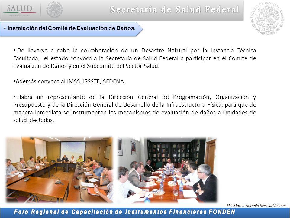 Lic. Marco Antonio Illescas Vázquez Instalación del Comité de Evaluación de Daños. De llevarse a cabo la corroboración de un Desastre Natural por la I