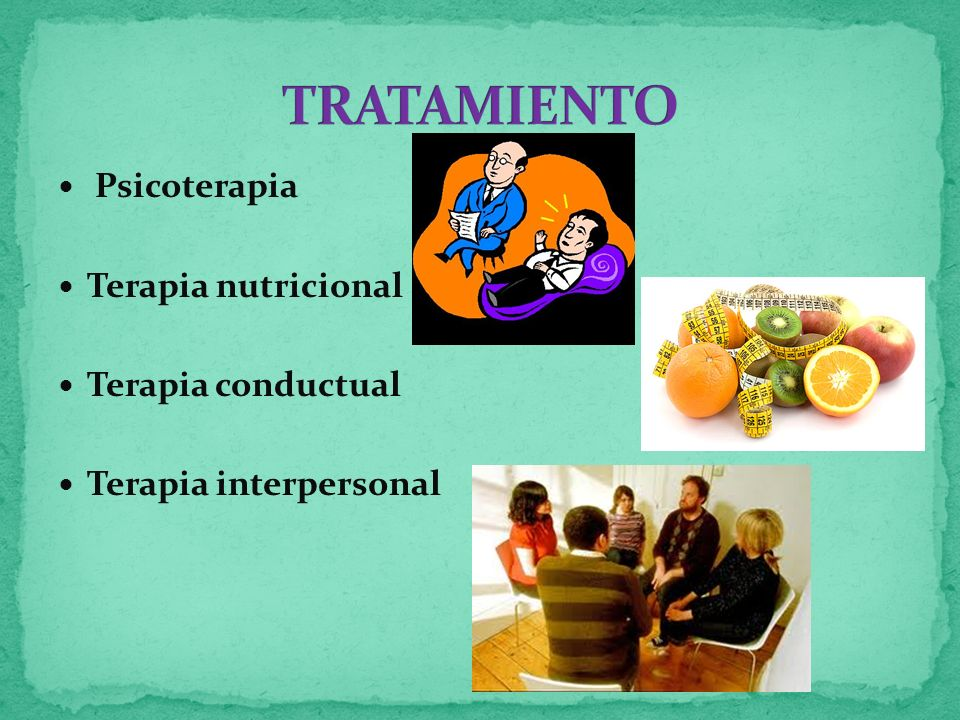 Psicoterapia Terapia nutricional Terapia conductual Terapia interpersonal