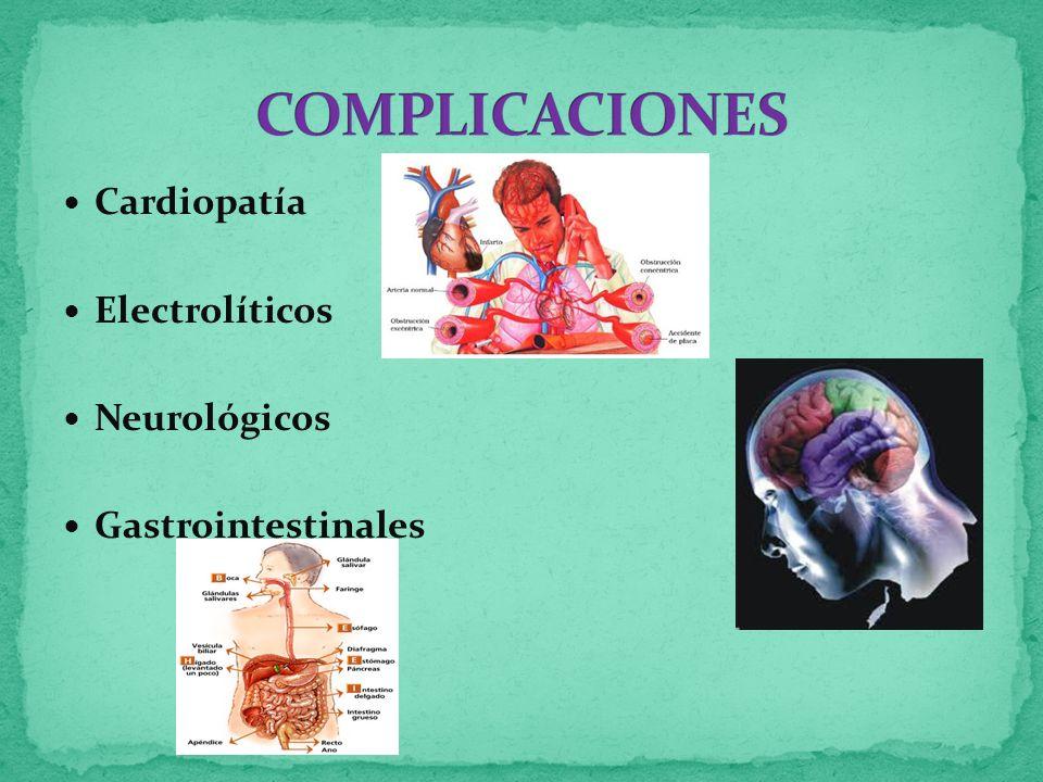 Cardiopatía Electrolíticos Neurológicos Gastrointestinales