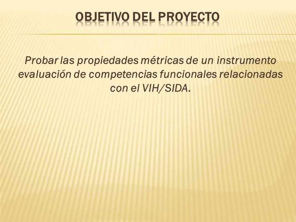 Probar las propiedades métricas de un instrumento evaluación de competencias funcionales relacionadas con el VIH/SIDA.