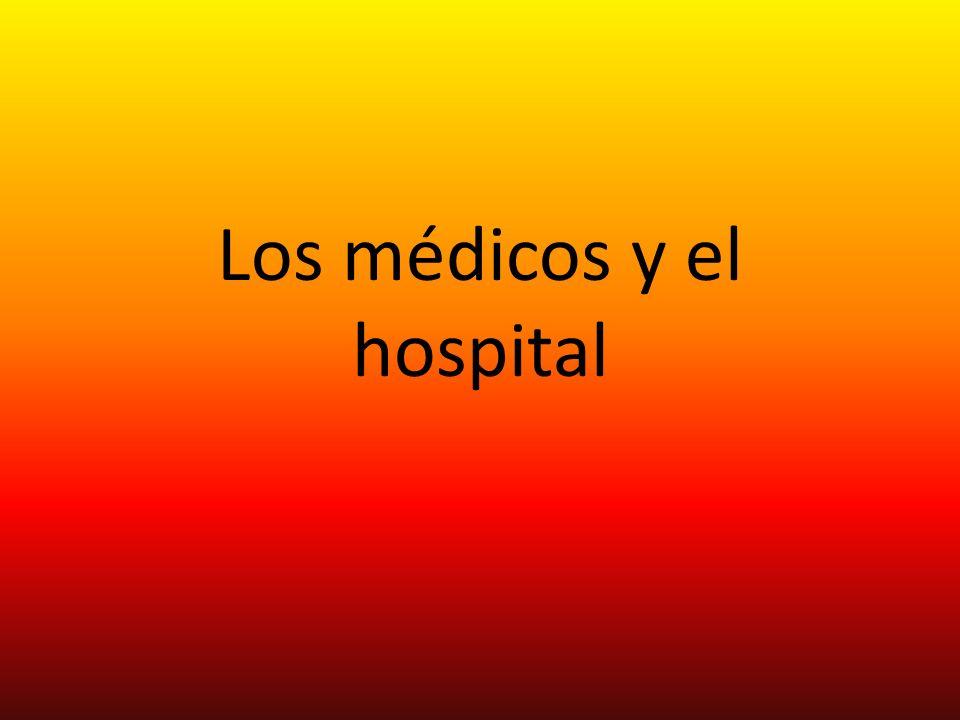 Los médicos y el hospital