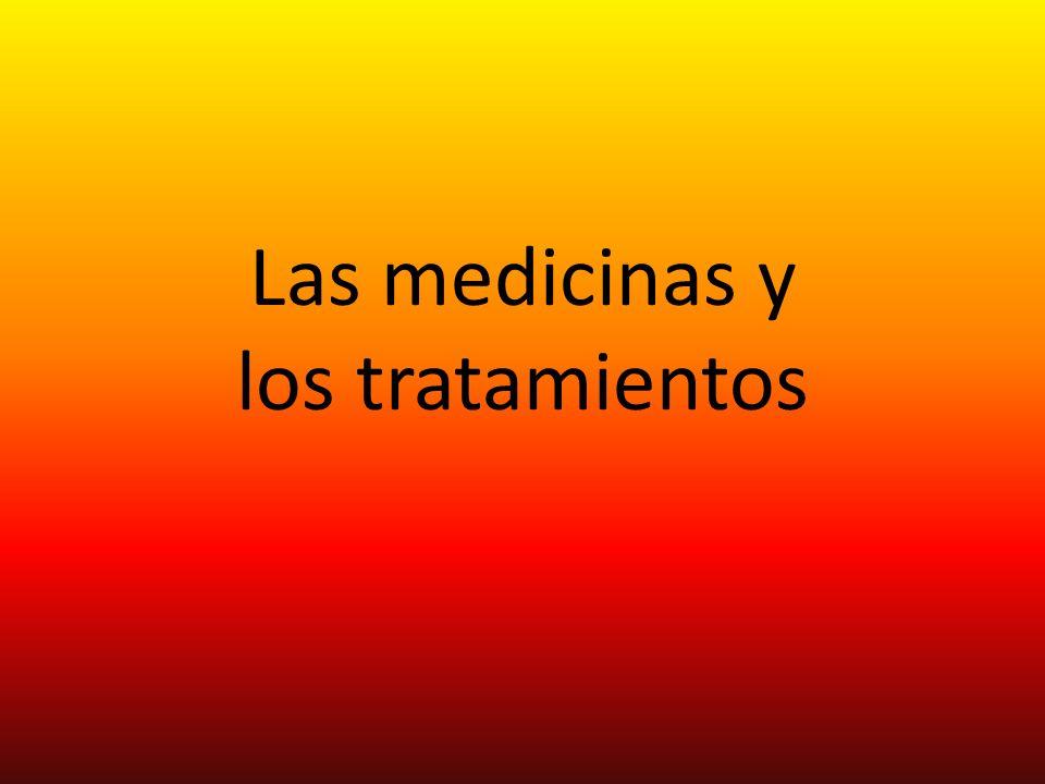 Las medicinas y los tratamientos