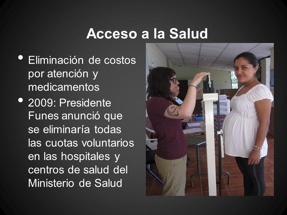 Acceso a la Salud Eliminación de costos por atención y medicamentos 2009: Presidente Funes anunció que se eliminaría todas las cuotas voluntarios en l