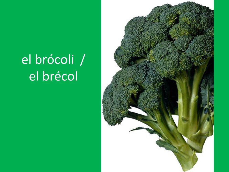 el brócoli / el brécol
