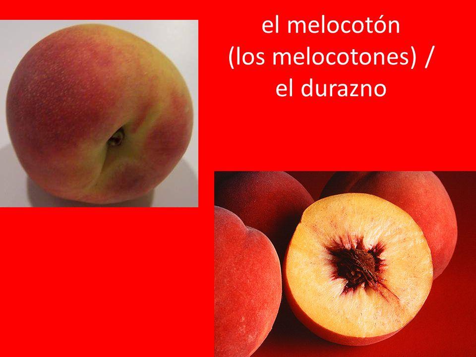 el melocotón (los melocotones) / el durazno
