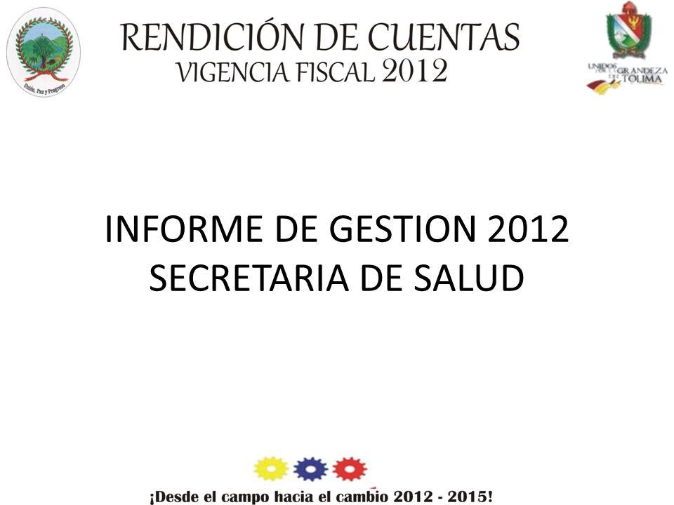 INFORME DE GESTION 2012 SECRETARIA DE SALUD