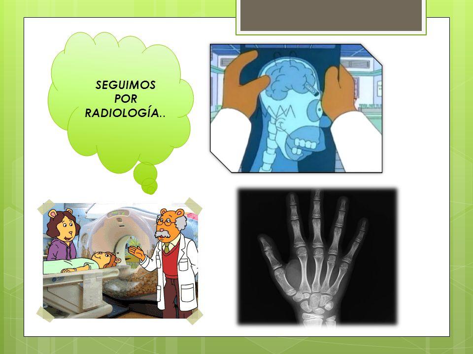 SERVICIO DE RADIOLOGÍA La radiología es la especialidad médica y odontológica que se ocupa de generar imágenes del interior del cuerpo mediante diferentes agentes físicos(rayos X, ultrasonidos campos magnéticos, etc.) y de utilizar estas imágenes para el diagnóstico y, en menor medida, para el pronóstico y el tratamiento de las enfermedades