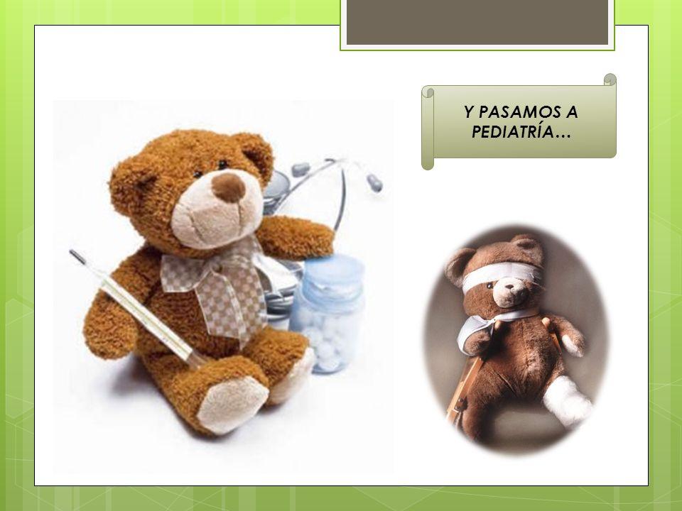 PEDIATRÍA Cronológicamente, la pediatría abarca desde el nacimiento hasta la adolescencia.