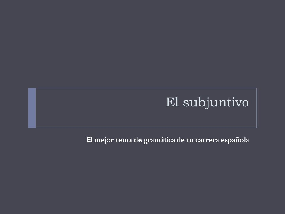Pensamientos finales el subjuntivo solo existe en inglés en pocas formas ¿Cuáles son los 3 ingredientes que se necesitan para usar el subjuntivo.
