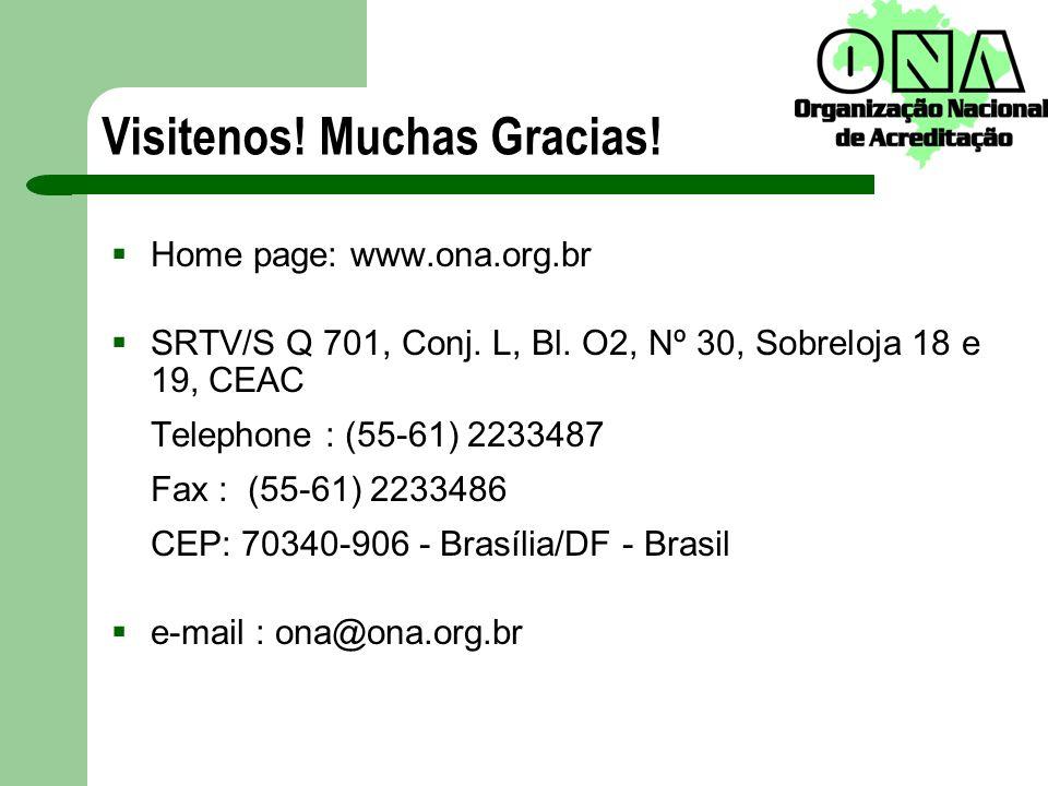 Visitenos! Muchas Gracias! Home page: www.ona.org.br SRTV/S Q 701, Conj. L, Bl. O2, Nº 30, Sobreloja 18 e 19, CEAC Telephone : (55-61) 2233487 Fax : (