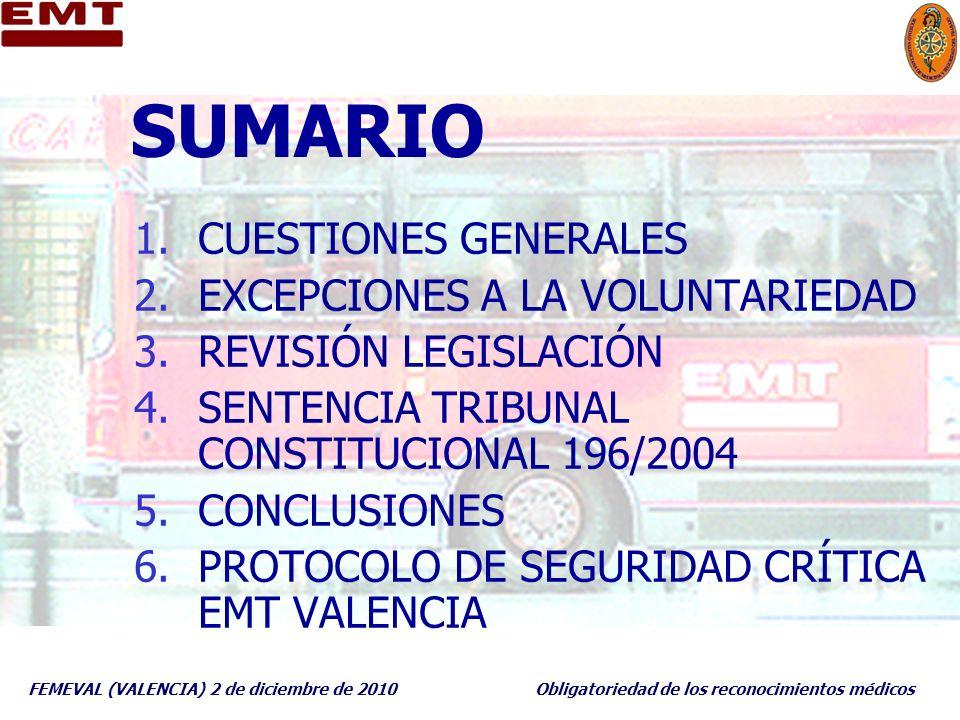 FEMEVAL (VALENCIA) 2 de diciembre de 2010Obligatoriedad de los reconocimientos médicos SUMARIO 1.CUESTIONES GENERALES 2.EXCEPCIONES A LA VOLUNTARIEDAD