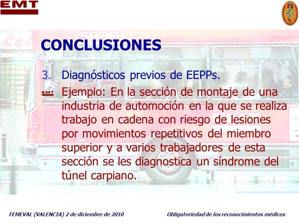 FEMEVAL (VALENCIA) 2 de diciembre de 2010Obligatoriedad de los reconocimientos médicos CONCLUSIONES 3.Diagnósticos previos de EEPPs. Ejemplo: En la se