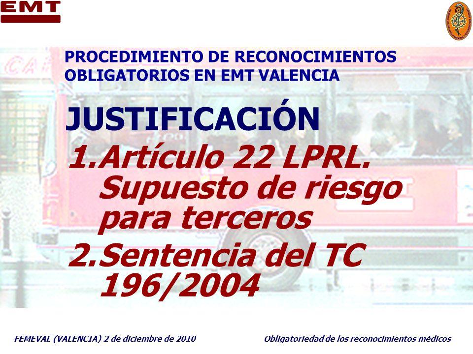 FEMEVAL (VALENCIA) 2 de diciembre de 2010Obligatoriedad de los reconocimientos médicos PROCEDIMIENTO DE RECONOCIMIENTOS OBLIGATORIOS EN EMT VALENCIA J