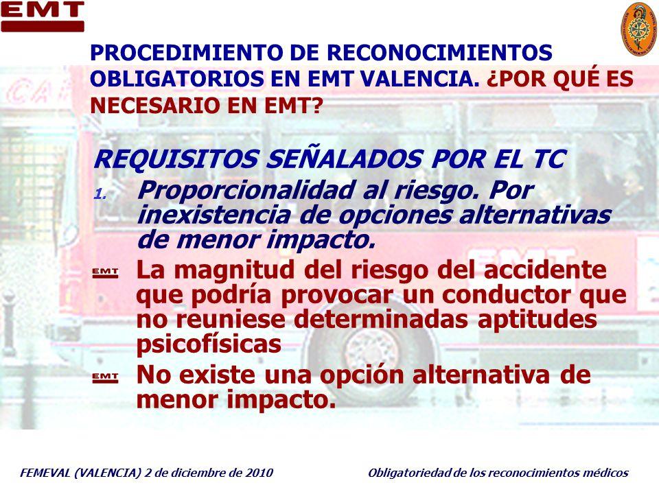 FEMEVAL (VALENCIA) 2 de diciembre de 2010Obligatoriedad de los reconocimientos médicos PROCEDIMIENTO DE RECONOCIMIENTOS OBLIGATORIOS EN EMT VALENCIA.